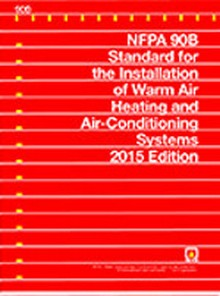 NFPA 90B: Standard for the Installation of Warm Air Heating and Air-Conditioning Systems, 2015 Edition