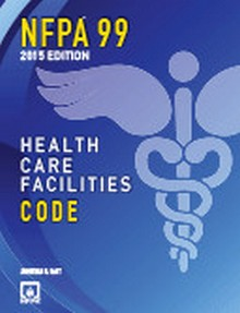 NFPA 99: Health Care Facilities Code, 2015 Edition