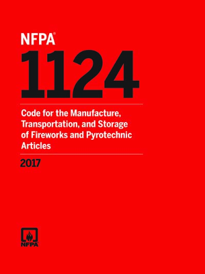 NFPA 1124: Code for the Manufacturing, Transportation, Storage, & Retail Sales of Fireworks 2017