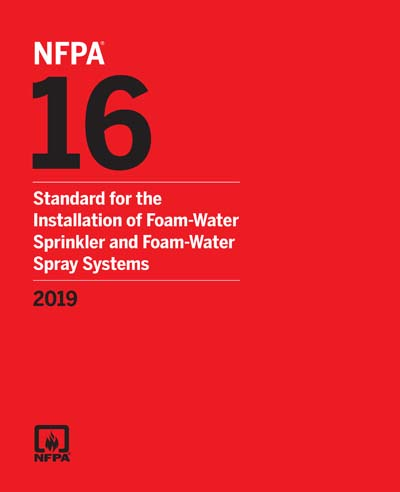 2019 NFPA 16 Standard for the Installation of Foam-Water Sprinkler and Foam-Water Spray Systems