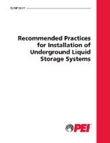 PEI RP100 Recommended Practices for Installation of Underground Liquid Storage Systems, 2011 Edition