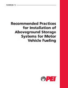 PEI RP200 Installation of Aboveground Storage Systems for Motor Vehicle Fueling, 2013 Edition