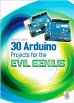 30 Arduino Projects for the Evil Genius, 2nd Edition