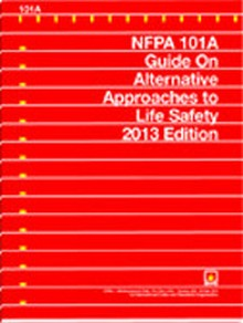 NFPA 101A: Guide on Alternative Approaches to Life Safety, 2013 Edition