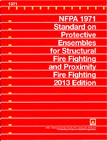 NFPA 1971: Standard on Protective Ensembles for Structural Fire Fighting, 2013 Edition