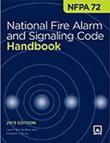 NFPA 72 National Fire Alarm and Signaling Code Handbook, 2013 Edition