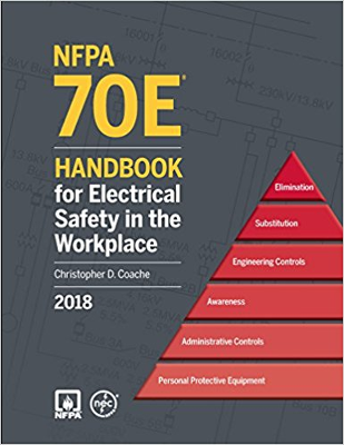 2018 NFPA 70E: Handbook for Electrical Safety in the Workplace